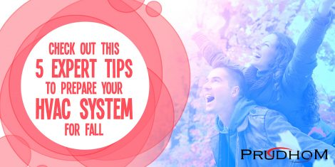 Check Out These 5 Expert Tips To Prepare Your HVAC System For Fall