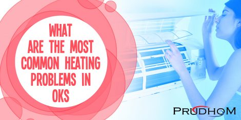 What Are The Most Common Heating Problems in OKC?